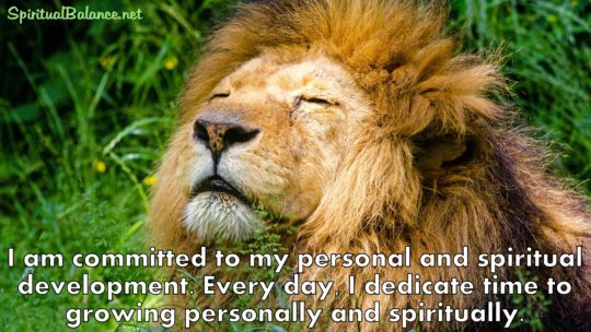 I am committed to my personal and spiritual development. Every day, I dedicate time to growing personally and spiritually. ~ Affirmation for Personal and Spiritual Growth
