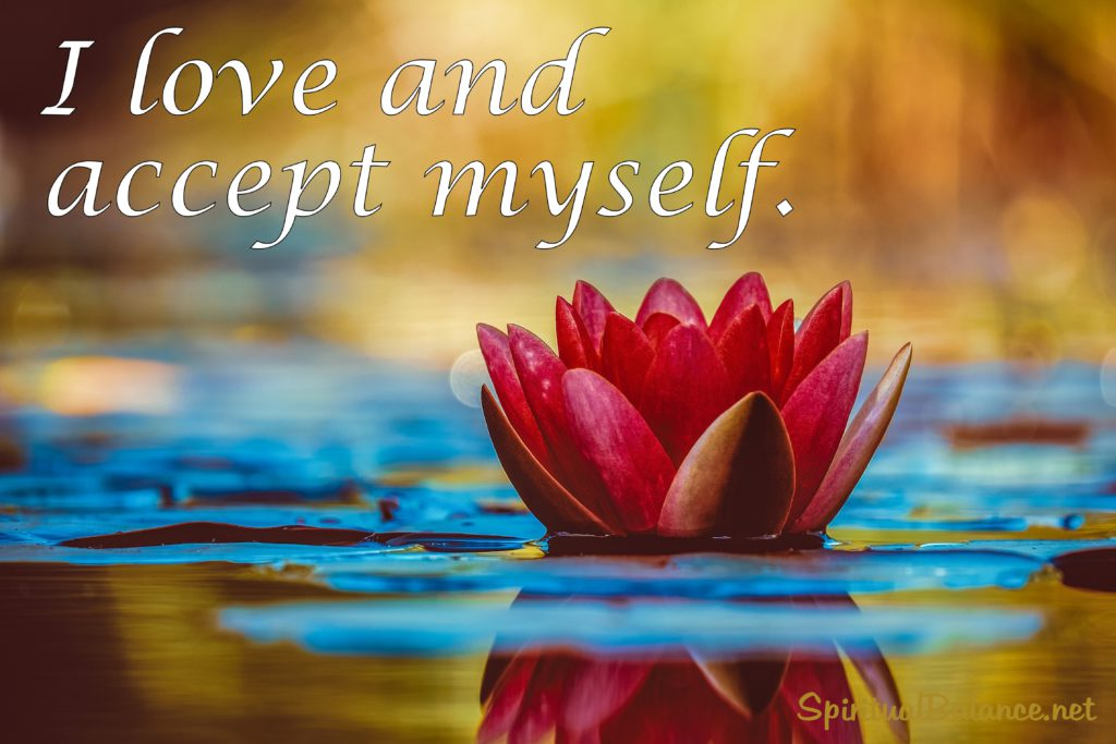 I love and accept myself.